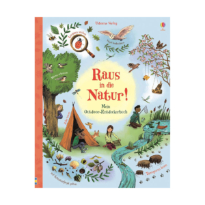 Raus in die Natur - mein Outdoor-Entdeckerbuch, Alice James, Emily Bone, Briony May Smith